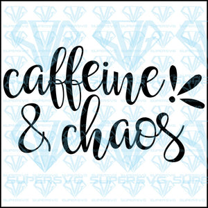 Caffeine And Chaos, svg, png, dxf, eps file
