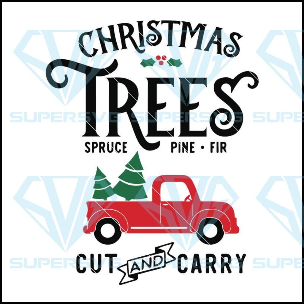 Christmas Trees Truck Cut And Carry Svg, Digital Download