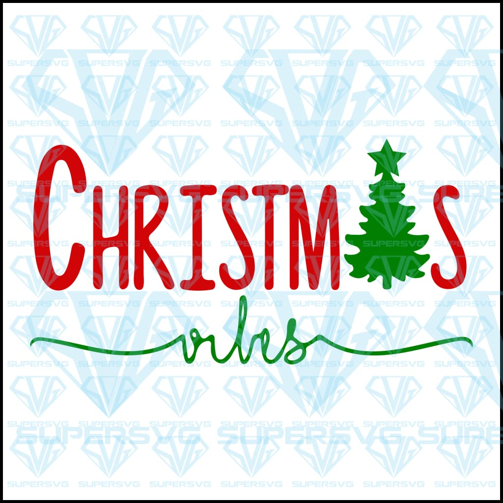 Christmas Vibes, svg, png, dxf, eps file