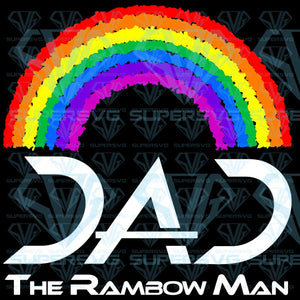 Dad The Rambow Man for daddy day, svg, dxf, png, pdf, eps file