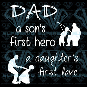 Daddy A Sons First Hero Daughters Love Svg Files For Silhouette Cricut Dxf Eps Png Instant Download