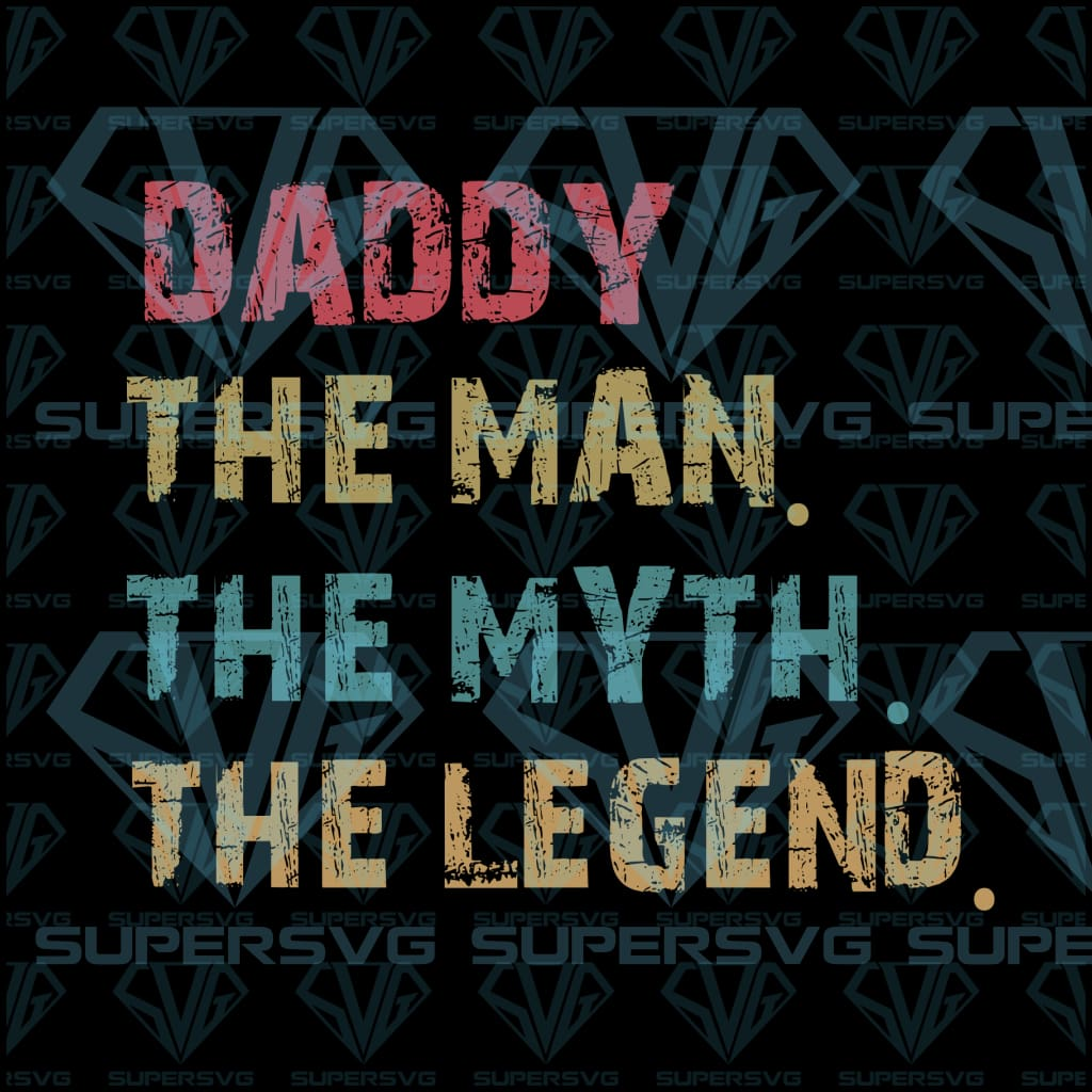 Daddy The Man The Myth The Legend svg, png, dxf, eps file
