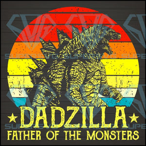 Dadzilla father of the momsters svg, Dad svg, dad gift, dad shirt, dad birthday, best dad ever, awesome dad, happy father's day, father's day gift,