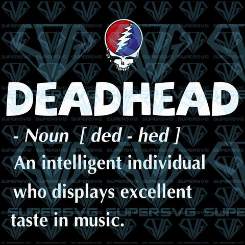 Deadhead-Noun [ded-hed] an intelligent individual who displays excellent taste in music, svg, png, dxf, eps file