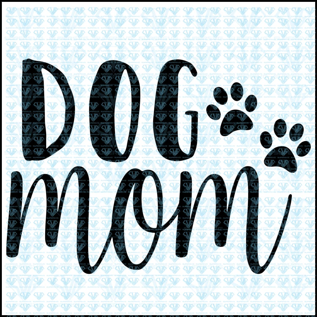 Dog Mom Svg Files For Silhouette Cricut Dxf Eps Png Instant Download