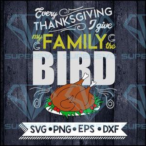 Every thanksgiving I give my family the bird svg, turkey, funny turkey