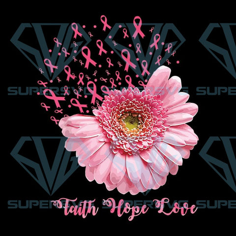 Faith hope love breast cancer ribbon daisy flower gift,Breast Cancer, Breast Cancer Svg, Breast Cancer Png