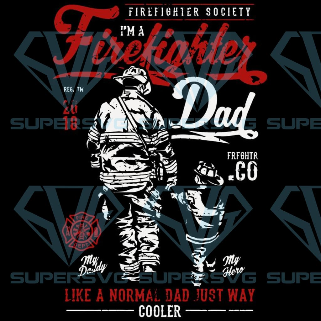 Firefighter dad,dad svg, dad gift,firefighter svg, firefighter gift, firefighter birthday, firefighter party, firefighter life, best firefighter ever, funny firefighter gift,