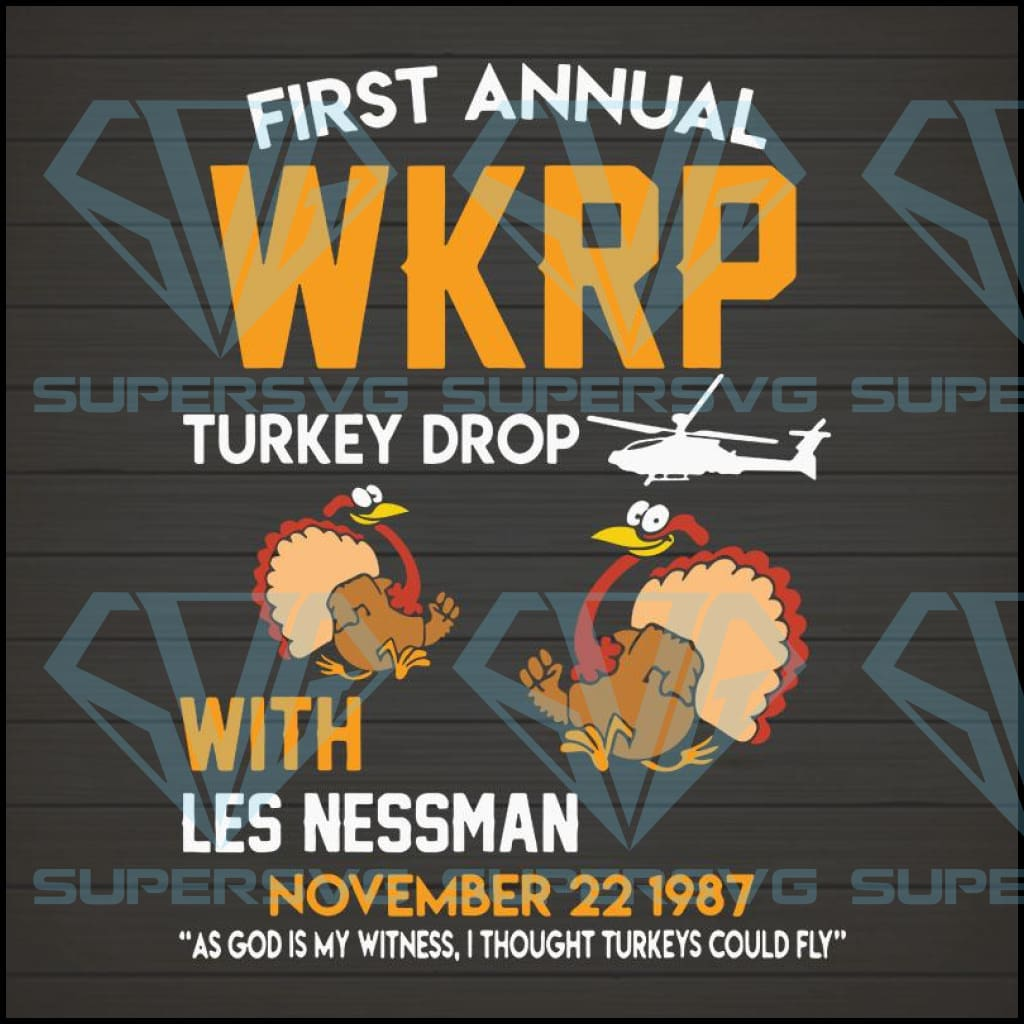 First annual wkrp turkey drop with les nessman, thanksgiving, thanksgiving svg, thanksgiving day