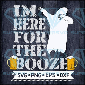 Funny Halloween Dabbing Ghost Im Just Here For The Booze Beer Love svg, Beer Digital Download
