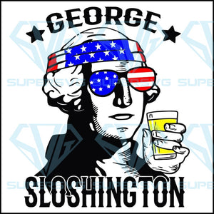 George Sloshington Svg, George Washington Svg, Fourth of July SVG, 4th of July Svg, Patriotic Washington Shirt, President Svg, Drunk Svg,4th of july,independence day,american flag,USA patriotism, happy 4th of july svg,independence day svg,