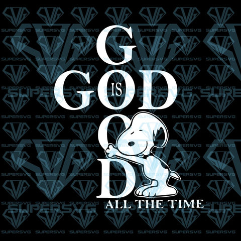God Is Good All The Time, snoopy, svg, png, dxf, eps file