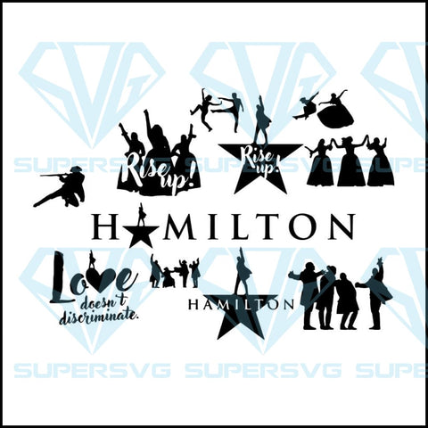 Hamilton SVG, Hamilton Vector, Hamilton Bundle, American Musical, Broadway, Rise Up Svg, Love Doesn't Discriminate, Hamilton Logo SVG TShirt