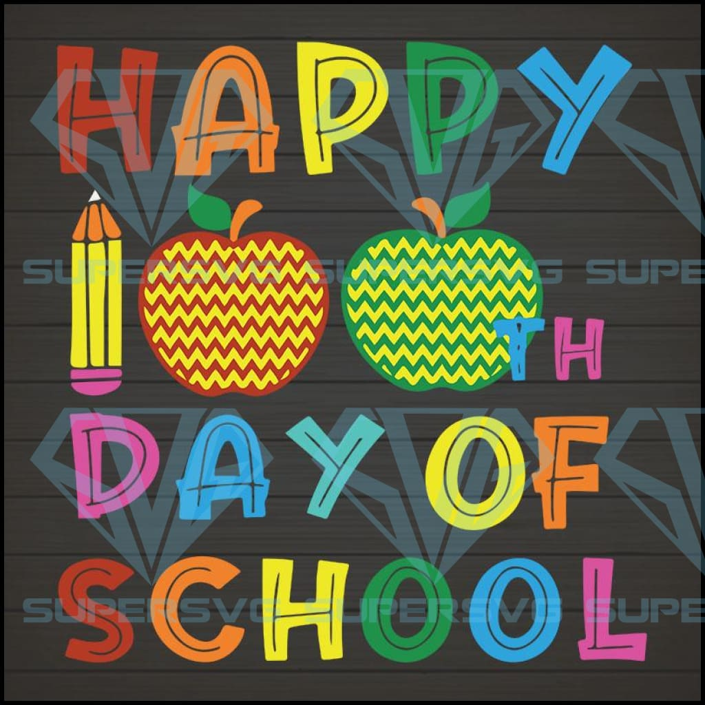 Happy 100 th day of school svg,Happy 100 th day of school