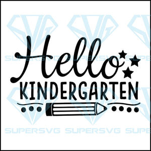 Hello Kindergarten svg, first day of school, teacher svg, back to school svg, preschool svg, school svg, teacher svg, girl school svg, svg bundle, kindergarten svg, fist svg