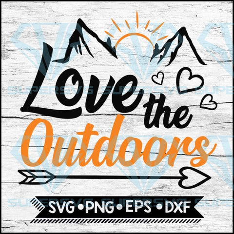 Hiking Svg, Camping Svg, Cricut File, Svg, Love The Outdoors Svg