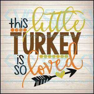 his Little Turkey Is So Loved SVG, DXF, EPS, png Files
