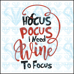 Hocus Pocus, I Need Wine To Focus, witch's hat, svg, png, dxf, eps file
