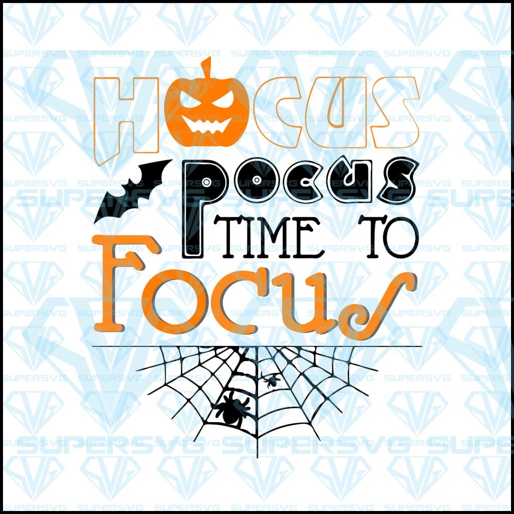 Hocus Pocus Time To Focus, bat, pumpkin, cobweb, svg, png, dxf, eps file