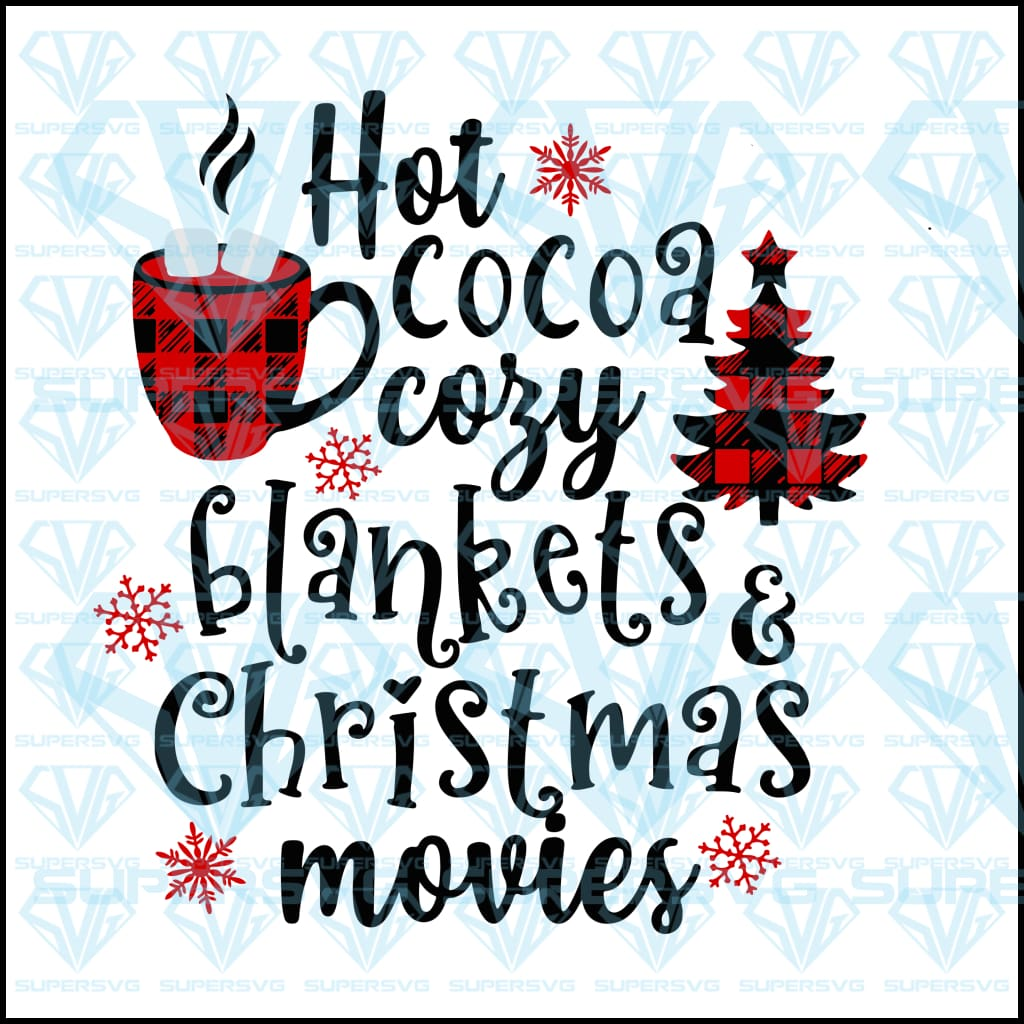 Hot Cocoa Cozy Blankets Christmas Movies, svg, png, dxf, eps file