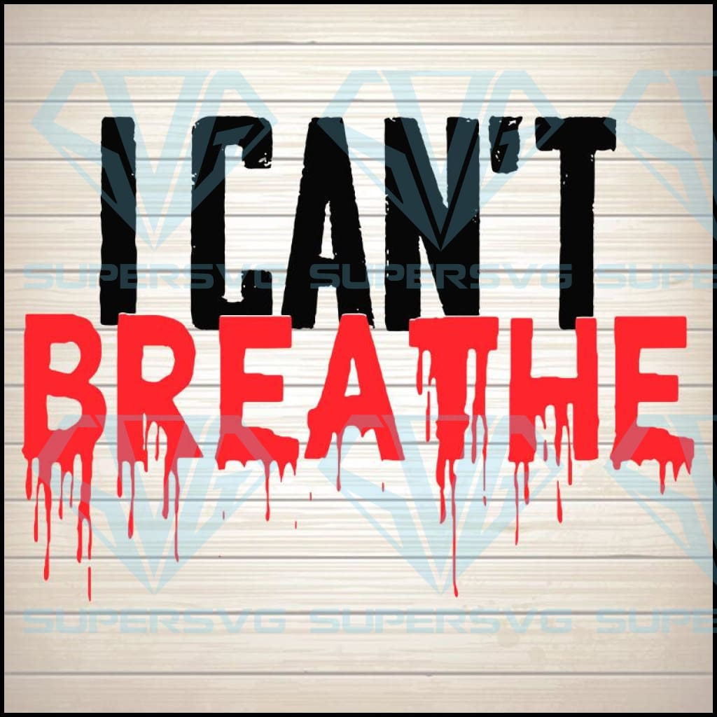 I can't breathe svg, black lives svg, black lives matter, I cant breath, george floyd svg, black lives svg, black lives sign, justice for floyd
