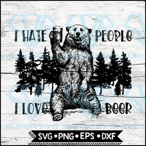 I Hate People Camping Travel Bear Grizzly Beer Wild Svg, Cricut File, Svg, Bear Svg, Camping Svg, Camper Svg