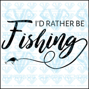 I'd Rather Be Fishing, svg, png, dxf, eps file