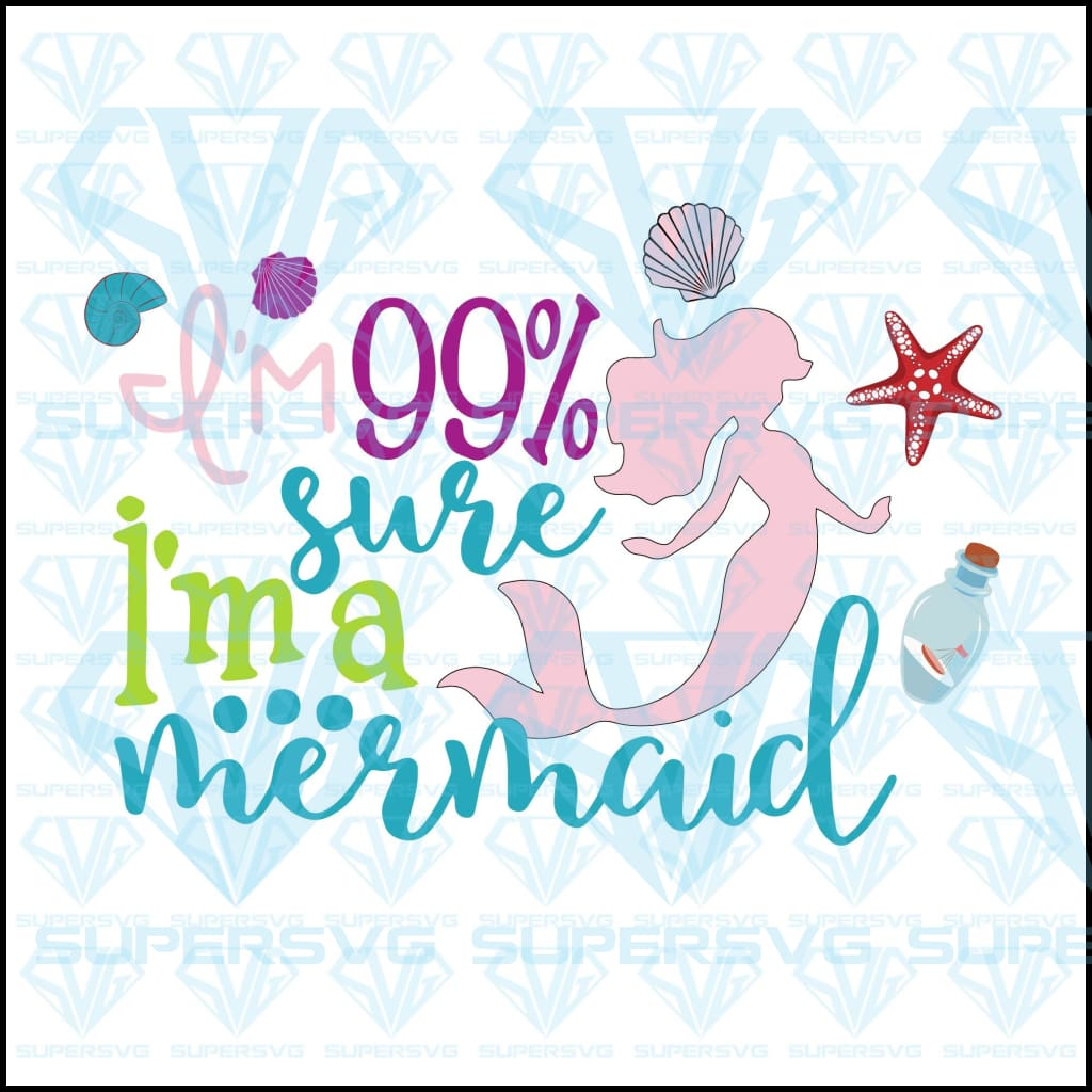 I'm 99% sure, I'm a mermaid, svg, png, dxf, eps file