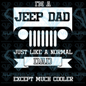 Im A Jeep Dad Just Like A Normal Except Much Cooler Png Printable Clipart