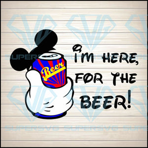I'm Here for the Beer SVG PNG DXF EPS Download Files