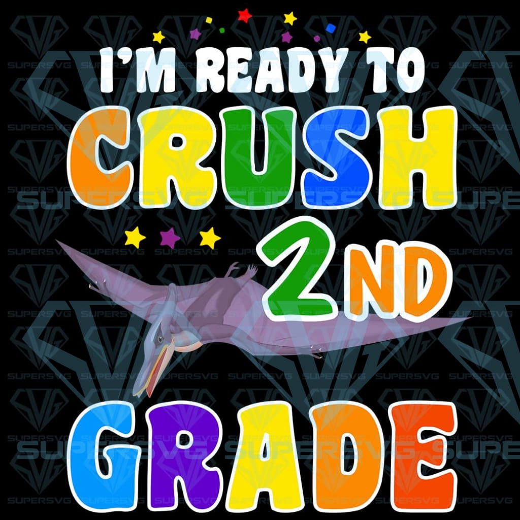 I'm Ready To Crush 2nd Grade png