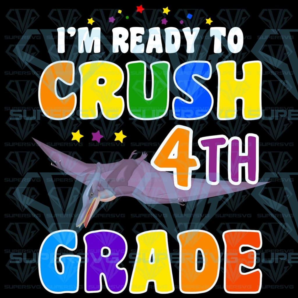 I'm Ready to Crush 4th Grade png