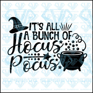 It's All A Bunch Of Hocus Pocus, witch's hat, svg, png, dxf, eps file