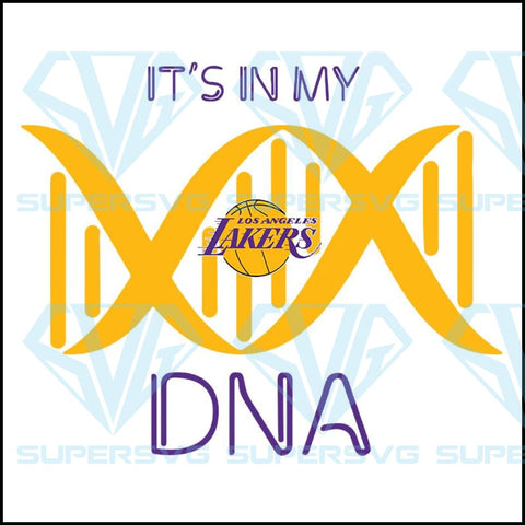 It's in my DNA Lakers svg, Los Angeles Lakers svg, Lakers svg
