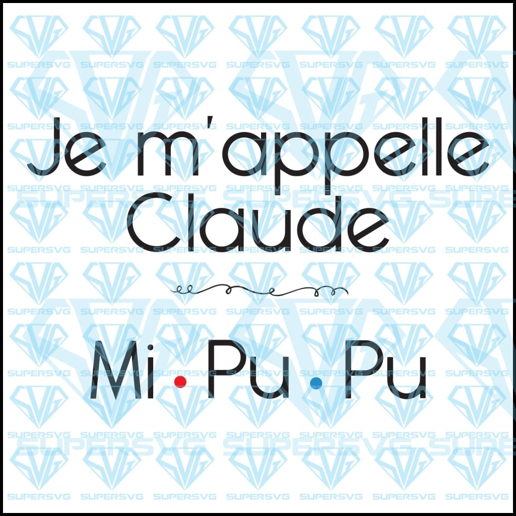 Je M'appelle Claude, svg, png, dxf, eps file