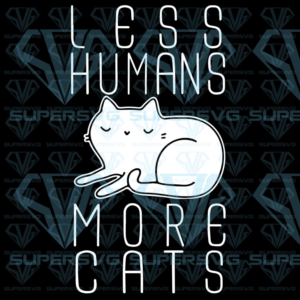 Less Humans More Cats, svg, png, dxf, eps file