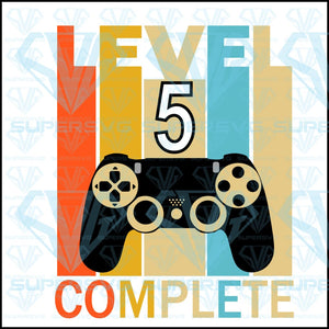 Level 5 Complete Funny Birthday, svg, png, dxf, eps file