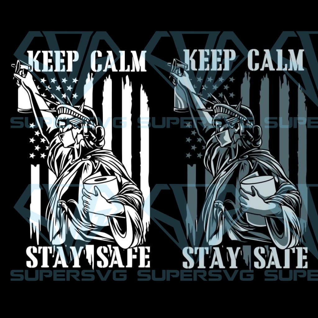 Liberty keep calm stay safe, liberty statue, freedom svg,independence day svg, 4th of july ,america flag,animal america flag, 4th of july, happy fourth of july, independence day usa,