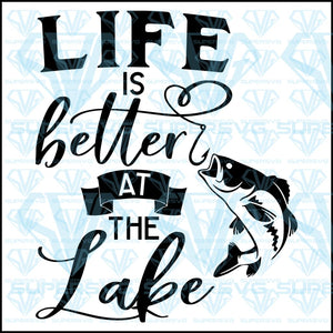 Life Is Better At The Lake, fish, svg, png, dxf, eps file