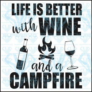 Life Is Better With Wine And A Campfire, bottle silhouette, fire, wine glass, svg, png, dxf, eps file