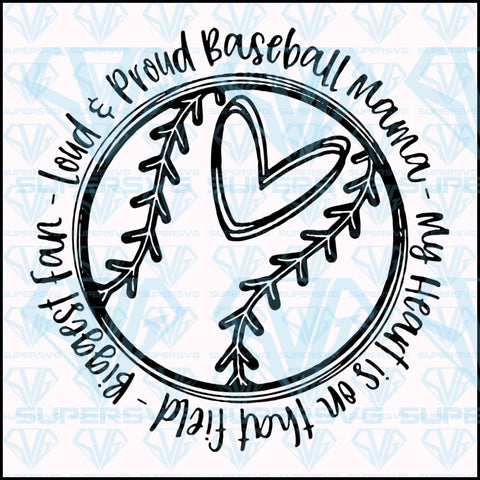 Loud & Proud Baseball Mama-My Heart Is On That Field-Biggest Fan, svg, png, dxf, eps file