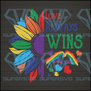 Love Always Wins Sunflower Peace Love Pride SVG PNG DXF EPS Download Files
