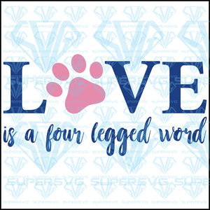 Love Is A Four Legged Word, svg, png, dxf, eps file