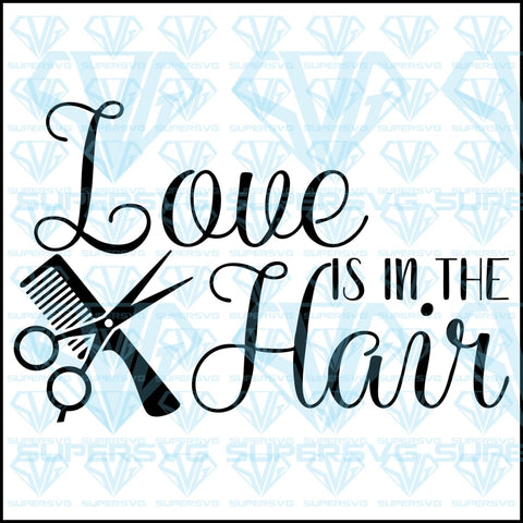 Love Is In The Hair Svg Files For Silhouette Cricut Dxf Eps Png Instant Download