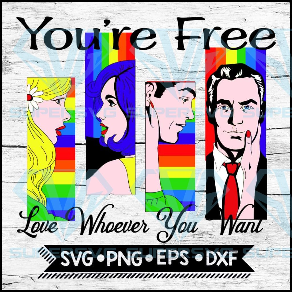 Love Whoever You Want Gay SVG PNG DXF EPS Download Files
