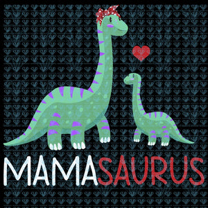 Mamasaurus Svg Files For Silhouette Cricut Dxf Eps Png Instant Download