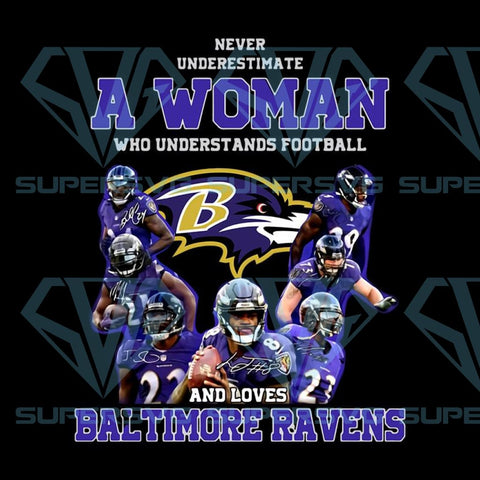 Never underestimate a woman who understands Baltimore Ravens png
