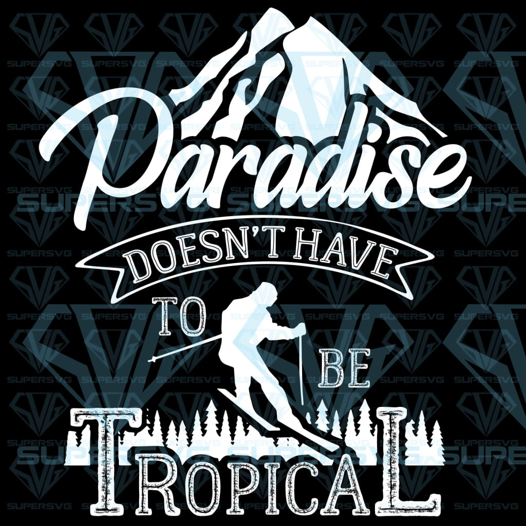 Paradise doesn't have to be tropical, svg, dxf, png, pdf, eps file
