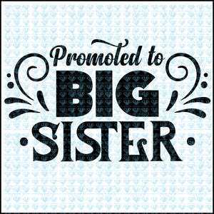 Promoted To Big Sister Svg Files For Silhouette Cricut Dxf Eps Png Instant Download