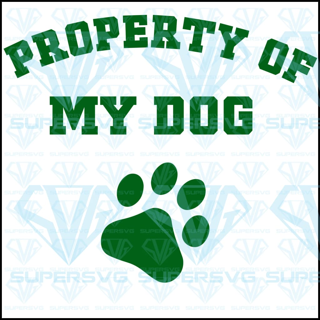Property of my dog, svg, png, dxf, eps file